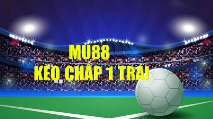 MU88 kèo chấp 1 trái